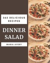 365 Delicious Dinner Salad Recipes