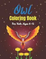 Owl Coloring Book For Kids Ages 6-12