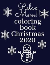 Relax Mom!! Coloring Book Christmas 2020