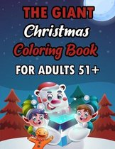 The Giant Christmas Coloring Book For Aduts 51+