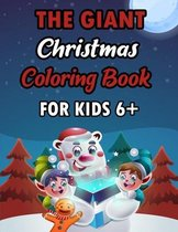 The Giant Christmas Coloring Book For Kids 6+