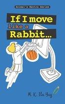 If I Move Like A Rabbit