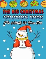 The Big Christmas Coloring Book For Adults 74 Year Old