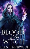 Blood Of The Witch (Nature Of The Witch Trilogy Book 2)
