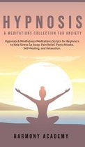 Hypnosis & Meditations Collection for Anxiety