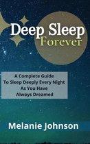 Deep Sleep Forever