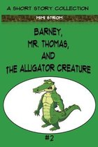 Barney, Mr. Thomas, and The Alligator Creature