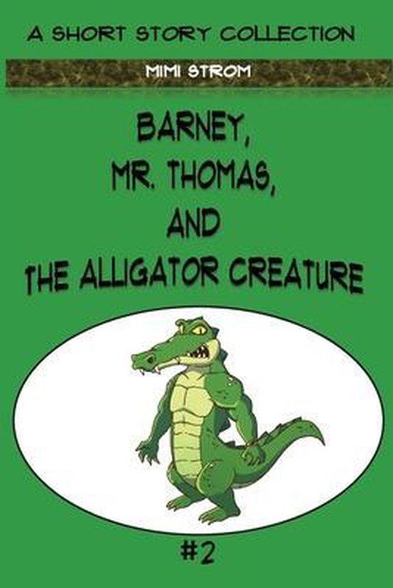 Barney, Mr. Thomas, and The Alligator Creature