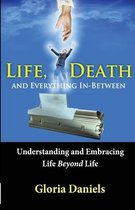 Life, Death, and Everything In-Between