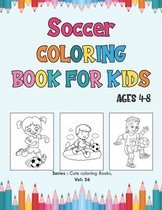 Soccer Coloring Book for Kids Ages 4-8.