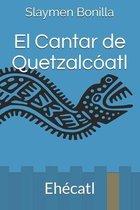 El Cantar de Quetzalcoatl