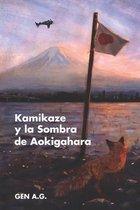Kamikaze y la Sombra de Aokigahara