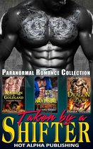 Taken by a Shifter : Paranormal Romance Collection