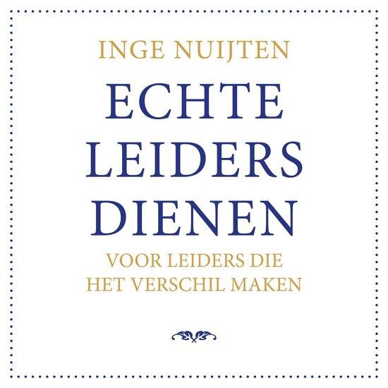 Boek cover Echte leiders dienen van Inge Nuijten (Onbekend)