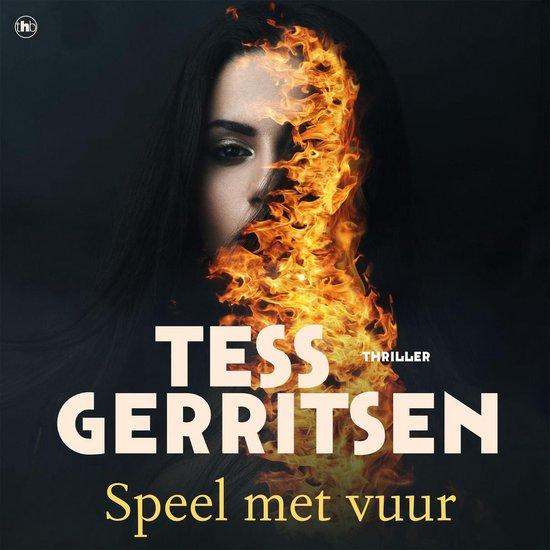 Speel met vuur - Tess Gerritsen |