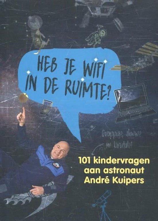 Boek cover Heb je wifi in de ruimte? van André Kuipers (Hardcover)
