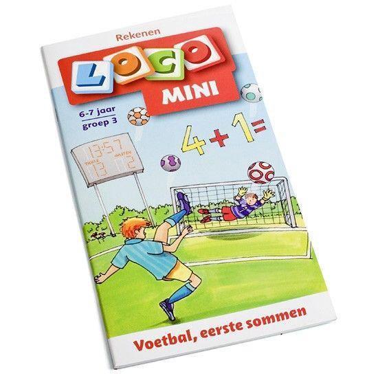 Loco mini Rekenen Voetbal, eerste sommen 6-7 jaar groep 3 - Christiane Wagner   Fthsonline.com