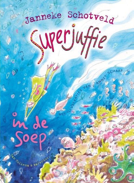 Superjuffie 4 - Superjuffie in de soep - Janneke Schotveld |