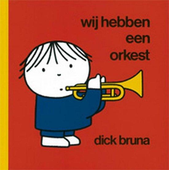 Boek cover Wij hebben een orkest van Dick Bruna (Hardcover)
