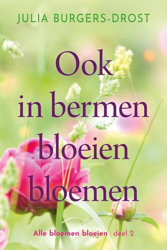 Ook in bermen bloeien bloemen - Julia Burgers-Drost |