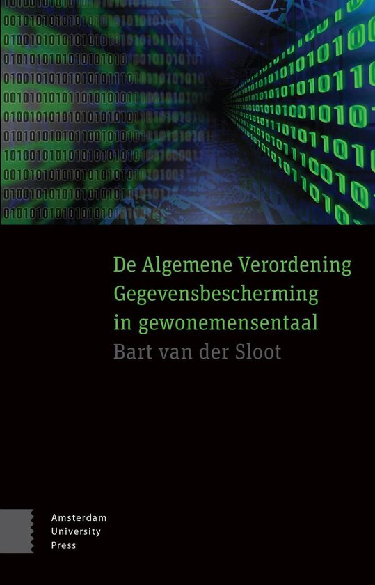 De algemene verordening gegevensbescherming in gewonemensentaal - Bart van der Sloot |