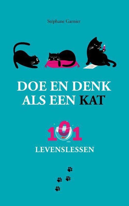 Doe en denk als een kat-101 levenslessen - Stephane Garnier |
