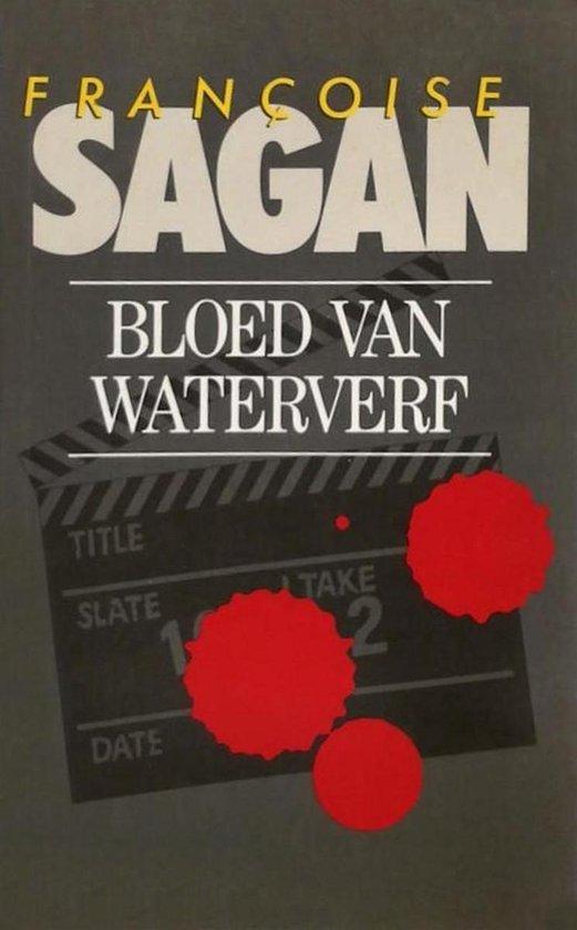 Bloed van waterverf - Françoise Sagan  
