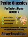 Petite Classics for Easiest Piano Booklet O – Canon In D Gymnopedie Number 1 Raindrop Prelude Letter Names Embedded In Noteheads for Quick and Easy Reading