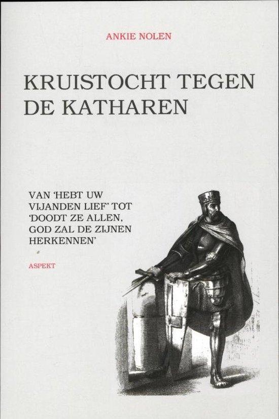 Kruistocht tegen de Katharen - Ankie Nolen | Fthsonline.com