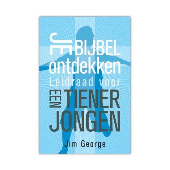 Je Bijbel Ontdekken, Leidraad Voor Een Tiener Jongen - Jim George - George, Jim |