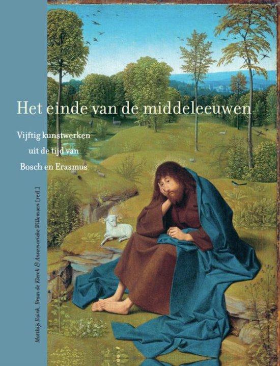 Het einde van de middeleeuwen - Matthijs Ilsink |