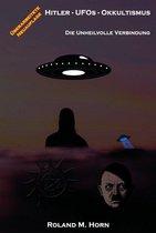 Boek cover Hitler - UFOs - Okkultismus: Die unheilvolle Verbindung van Roland M. Horn