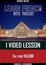 Learn French with Vincent - 1 video lesson - The verb VALOIR