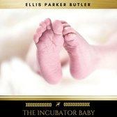 The Incubator Baby