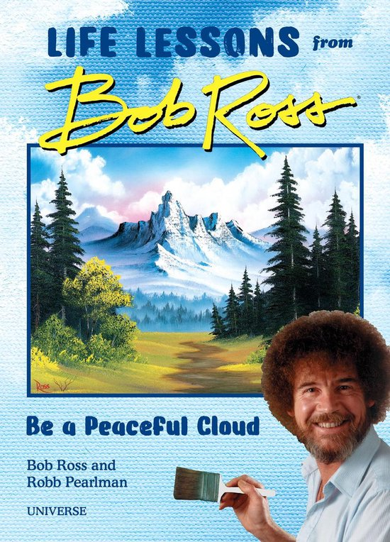 Boek cover Be a Peaceful Cloud and Other Life Lessons from Bob Ross van robb pearlman (Hardcover)