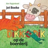 Boek cover Dikkie Dik  -   Op de boerderij van Jet Boeke