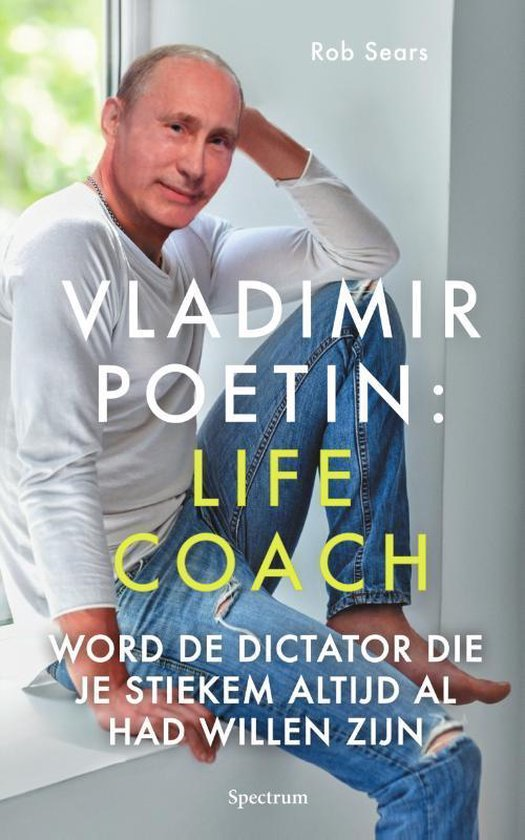 Vladimir Poetin: Life Coach - Rob Sears |