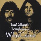 Ian Gillan & Tony Iommi - Who Cares