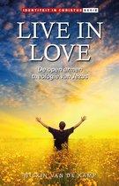 Wie je bent in Christus - serie 3 -   Live in Love