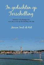 In gedachten op Terschelling Verhalen vol eilandgevoel, voor als je even op Terschelling wilt zijn