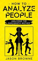 Omslag How To Analyze People Analyzing The Narcissistic Mother