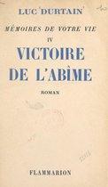 Mémoires de votre vie (4). Victoire de l'abîme