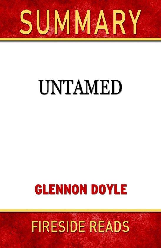 Boek cover Summary of Untamed by Glennon Doyle (Fireside Reads) van Fireside Reads (Onbekend)