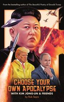Boek cover Choose Your Own Apocalypse With Kim Jong-un & Friends van Rob Sears (Hardcover)