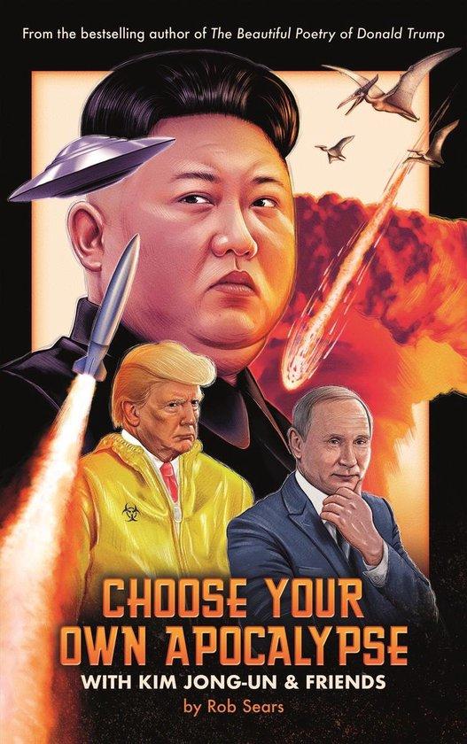 Boek cover Choose Your Own Apocalypse With Kim Jong-un & Friends van Rob Sears (Hardcover)