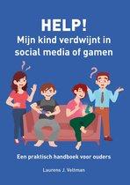 HELP! Mijn kind verdwijnt in social media of gamen
