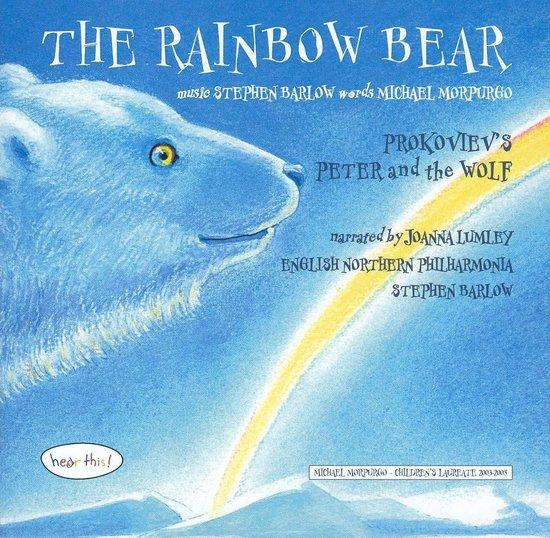 Joanna Lumley & Michael Morpurgo & - The Rainbow Bear