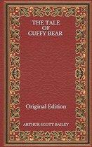 The Tale of Cuffy Bear - Original Edition