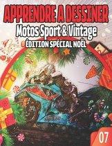 Apprendre a Dessiner 07: Motos Sport & Vintage Edition Special Noel
