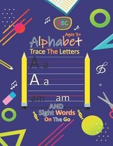 Alphabet Trace The Letters And Sight Words on The Go